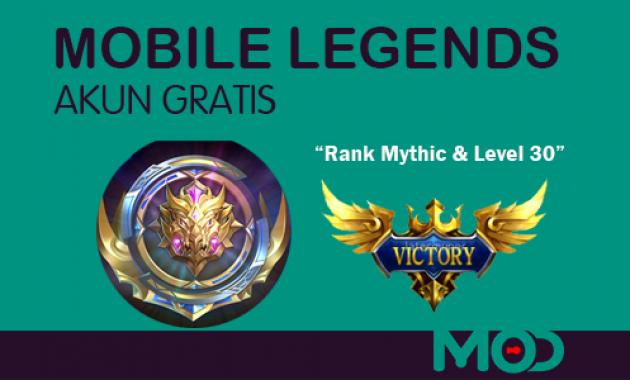 Akun Mobile Legends Gratis Rank Mythic Level 30 Terbaru Work 100
