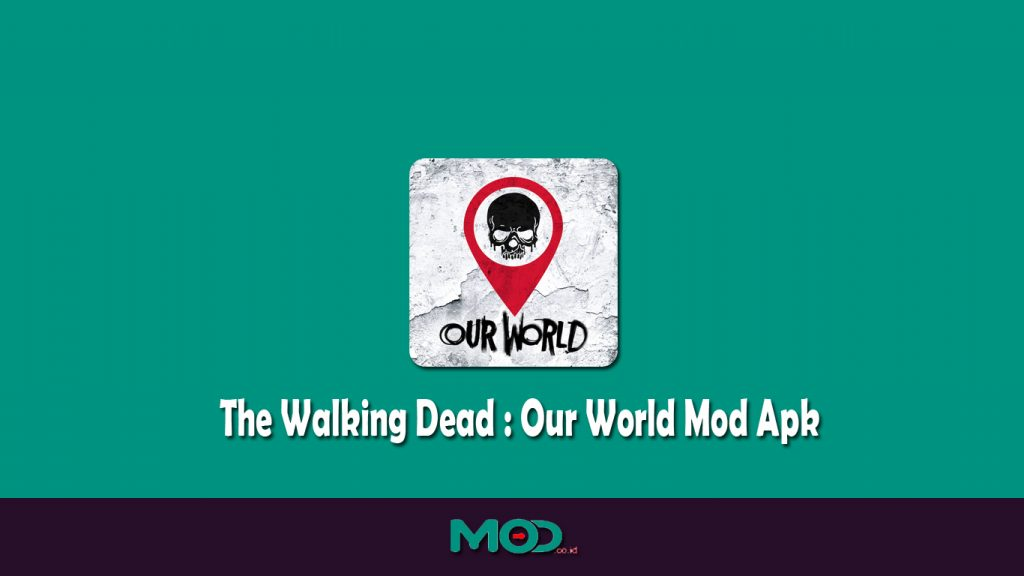 The Walking Dead - Our World Mod Apk