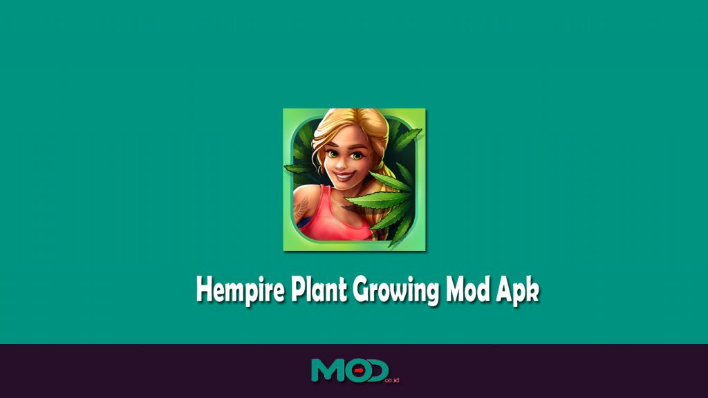 Hempire Plant Growing Mod Apk