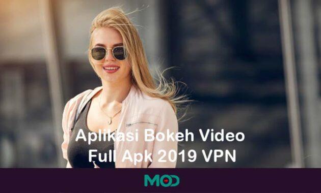Aplikasi Bokeh Video Full Apk 2019 VPN