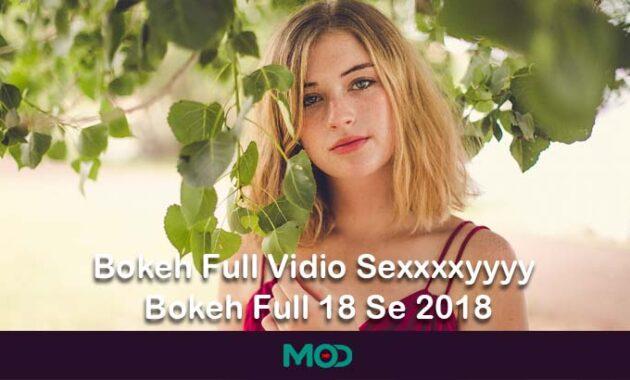 Bokeh Full Vidio Sexxxxyyyy Bokeh Full 18 Se 2018
