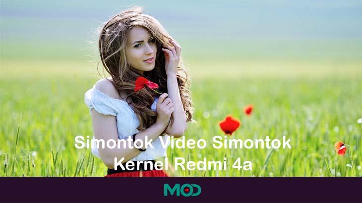 Simontok Video Simontok Kernel Redmi 4a