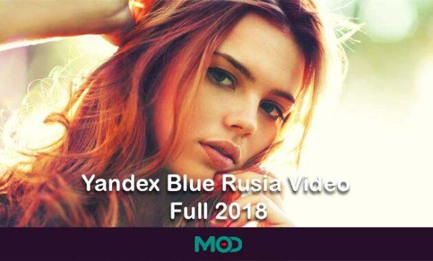 Yandex Blue Rusia Video Full 2018